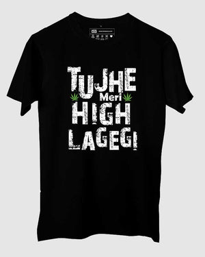 Tujhe Meri High Lagegi T Shirt