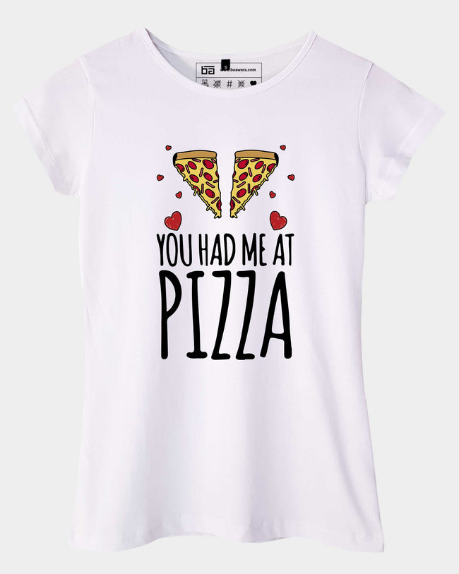 You Had Me At Pizza Top