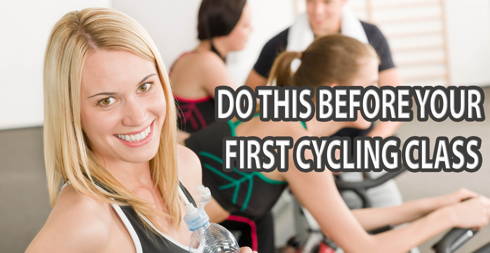 Your first Cycling Class? Here's what you should do