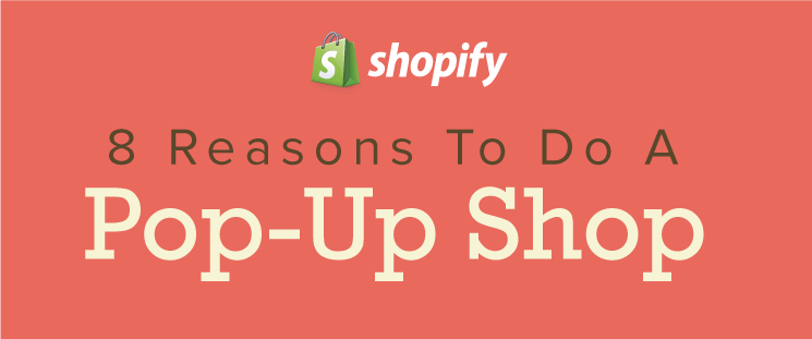 8 Reasons Why You Need To Do A Pop-Up Shop [Infographic]