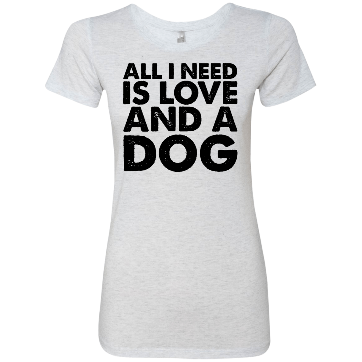 All I Need is Love and a Dog Women's Classic Tee