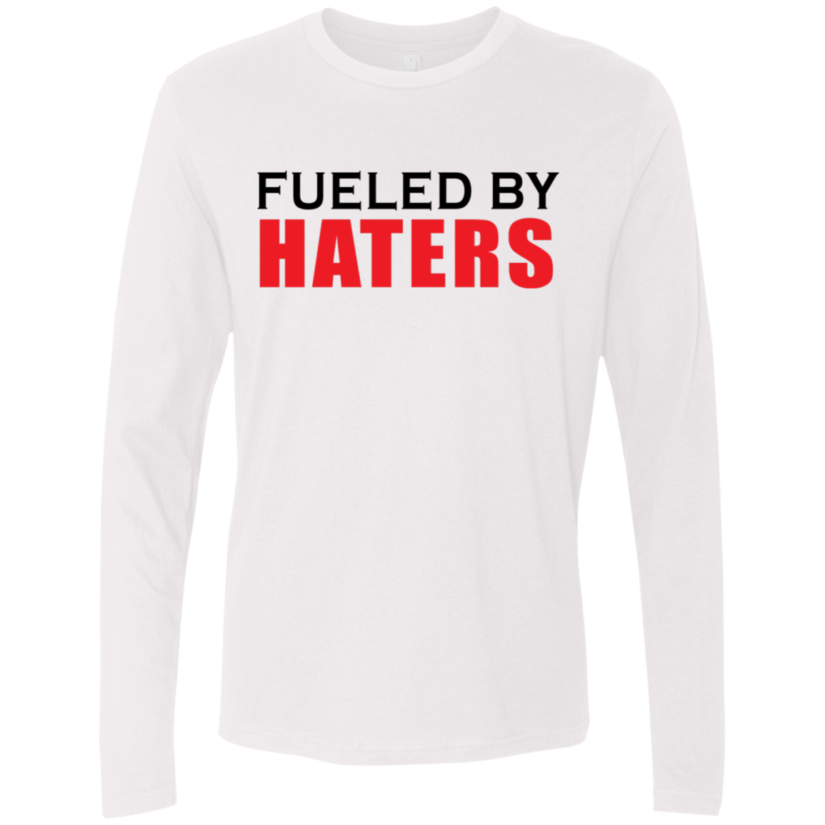 Fueled By Haters Men's Long Sleeve Tee