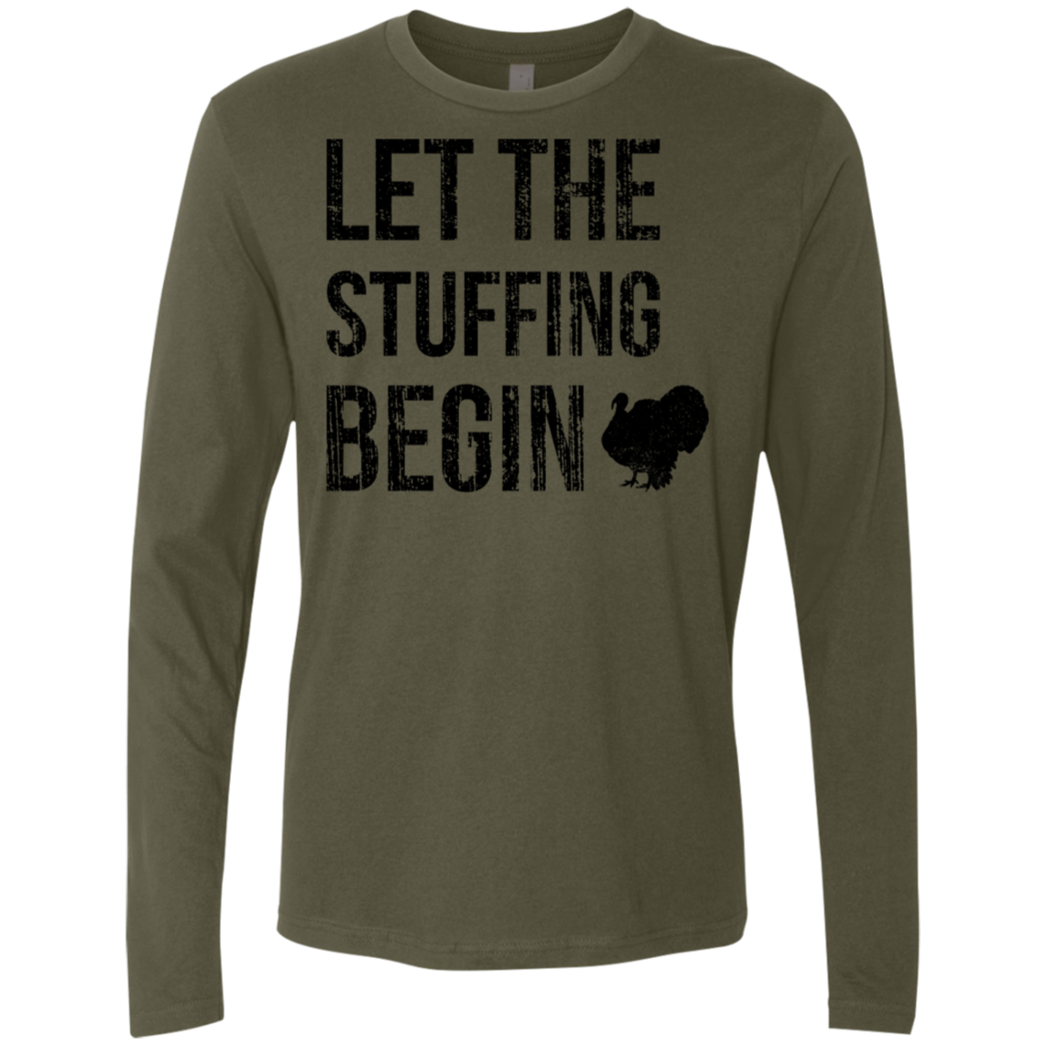Let The Stuffing Begin Thanksgiving Men's Long Sleeve Tee