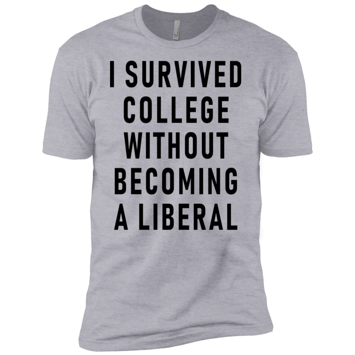I Survived College Without Becomig A Liberal Men's Classic Tee