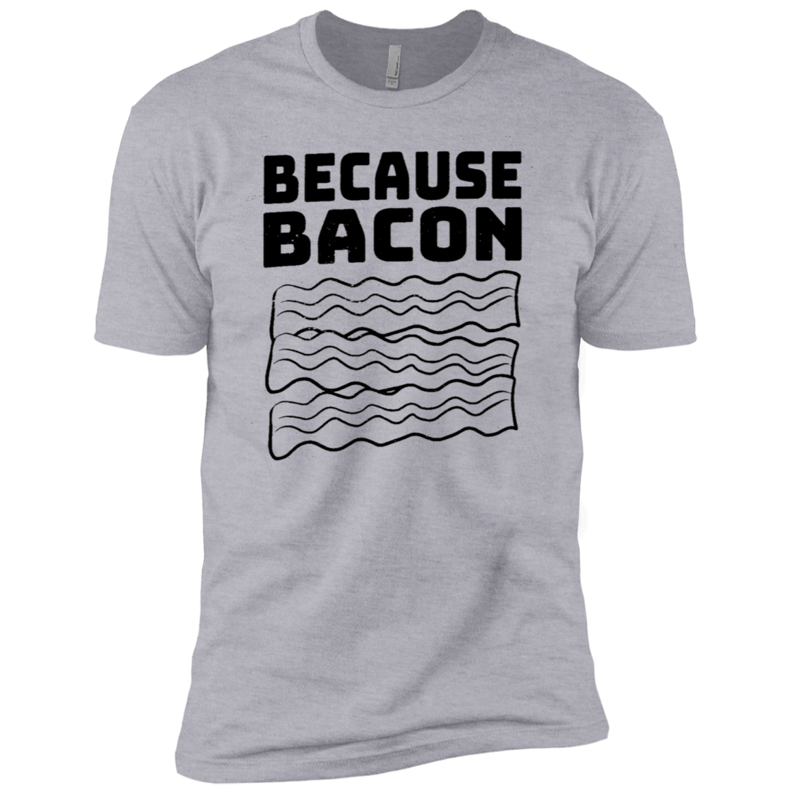 Because Bacon Men's Classic Tee
