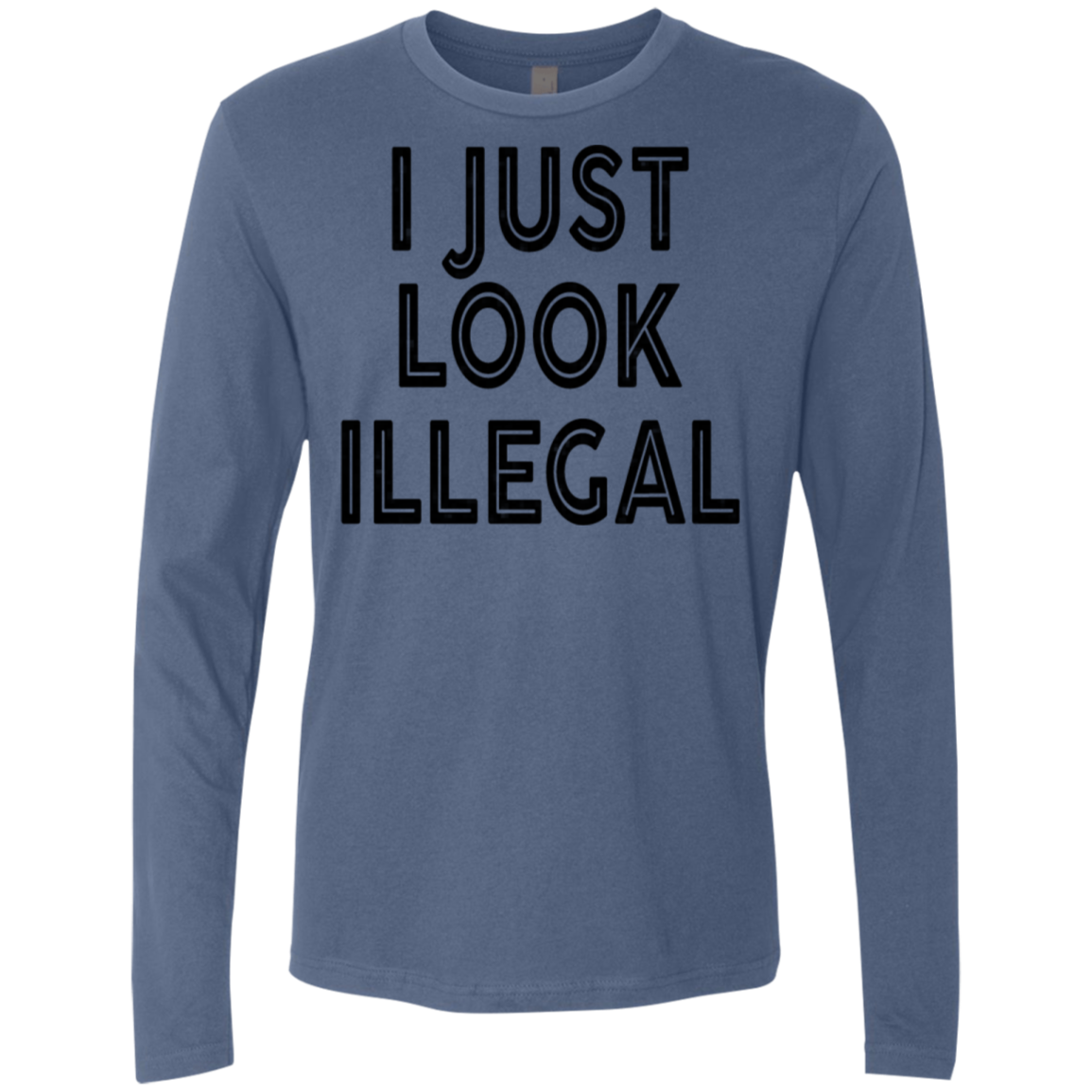 I Just Look Illegal Men's Long Sleeve Tee