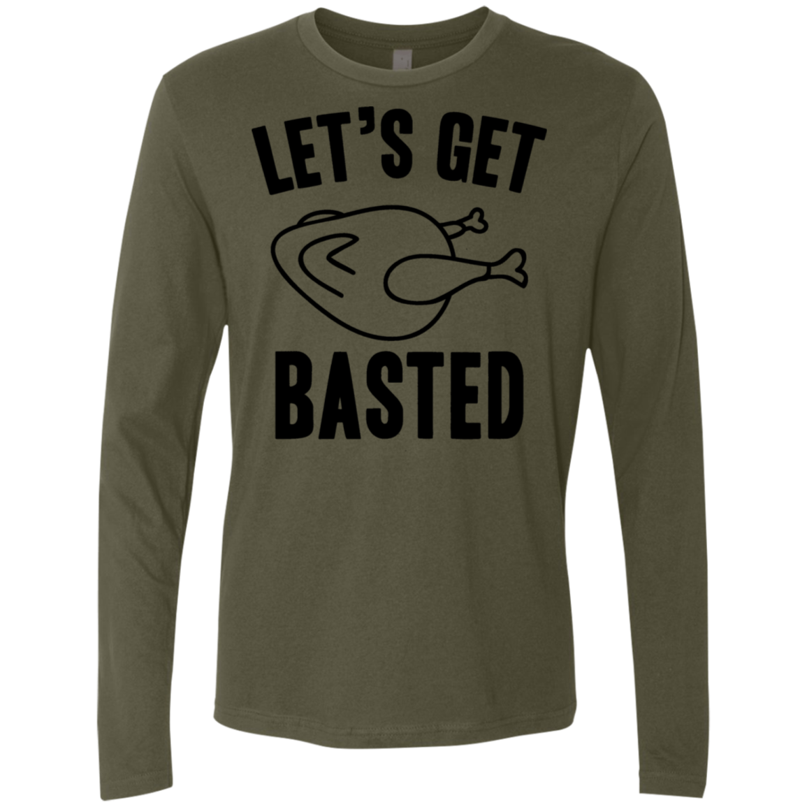 Let's Get Basted Men's Long Sleeve Tee