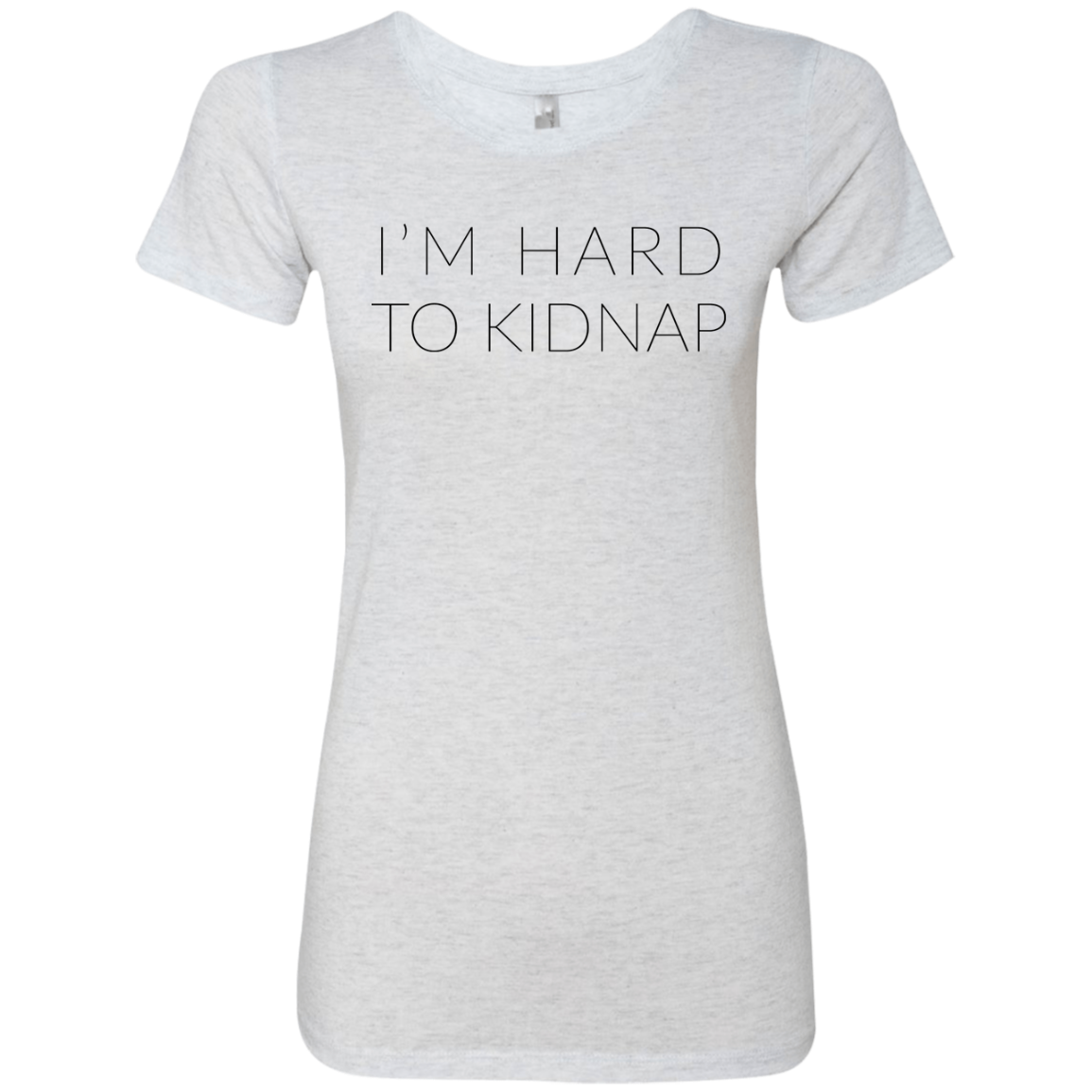 I'm Hard to Kidnap Women's Classic Tee - Trendy Tees
