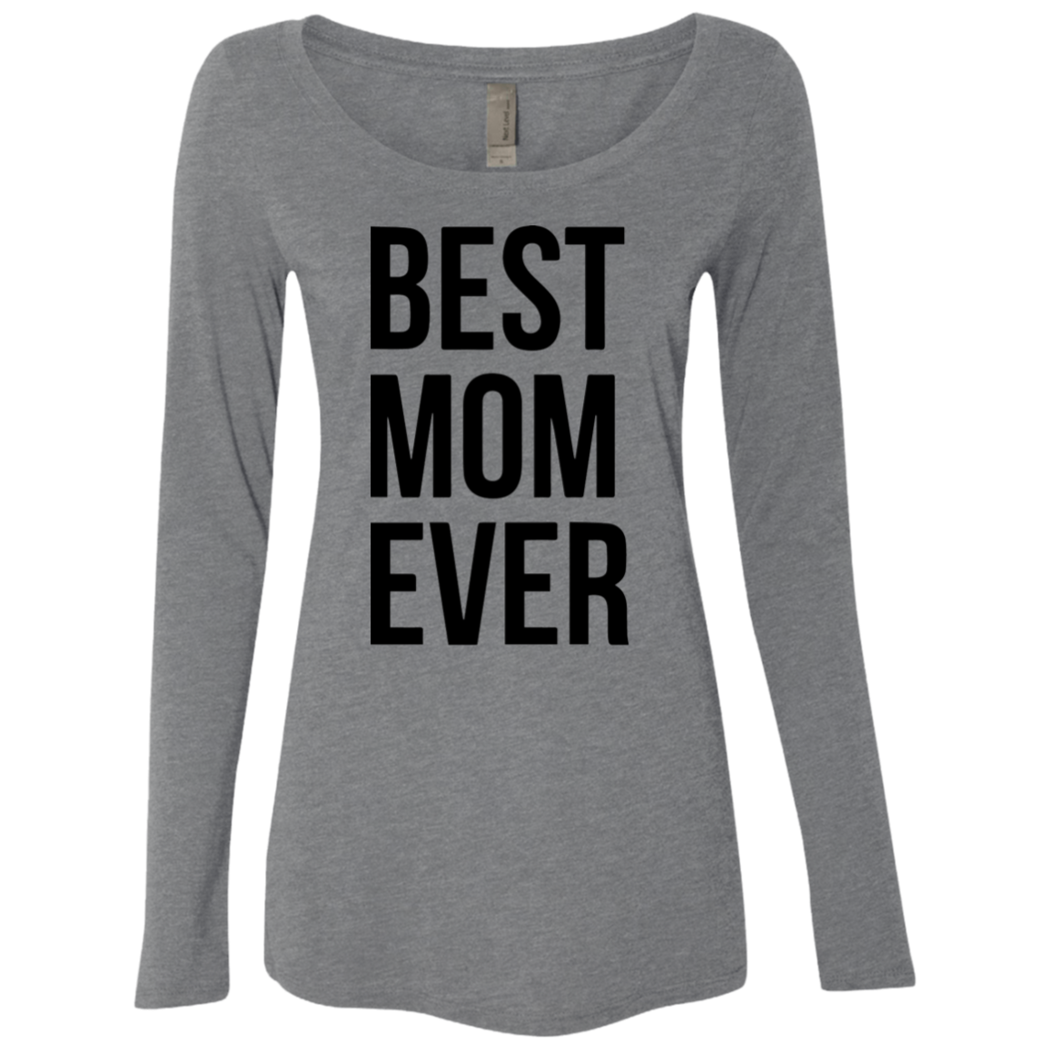 Best Mom Ever Women's Long Sleeve Tee