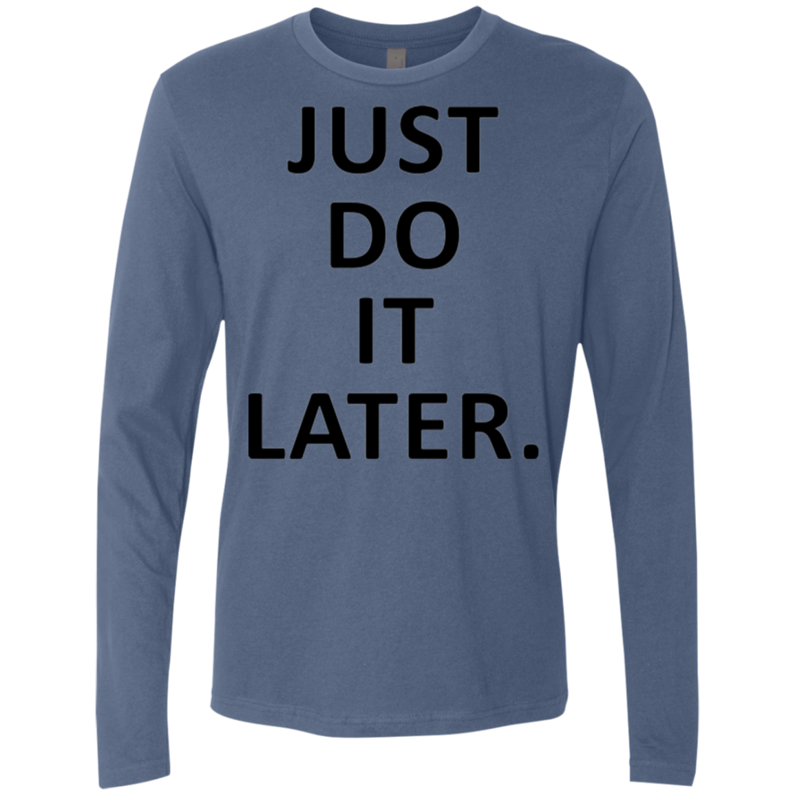 Just Do it Later Men's Long Sleeve Tee - Trendy Tees