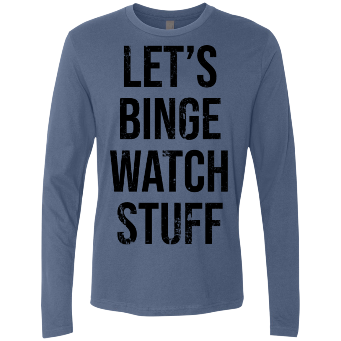 Let's Being Watch Stuff Men's Long Sleeve Tee
