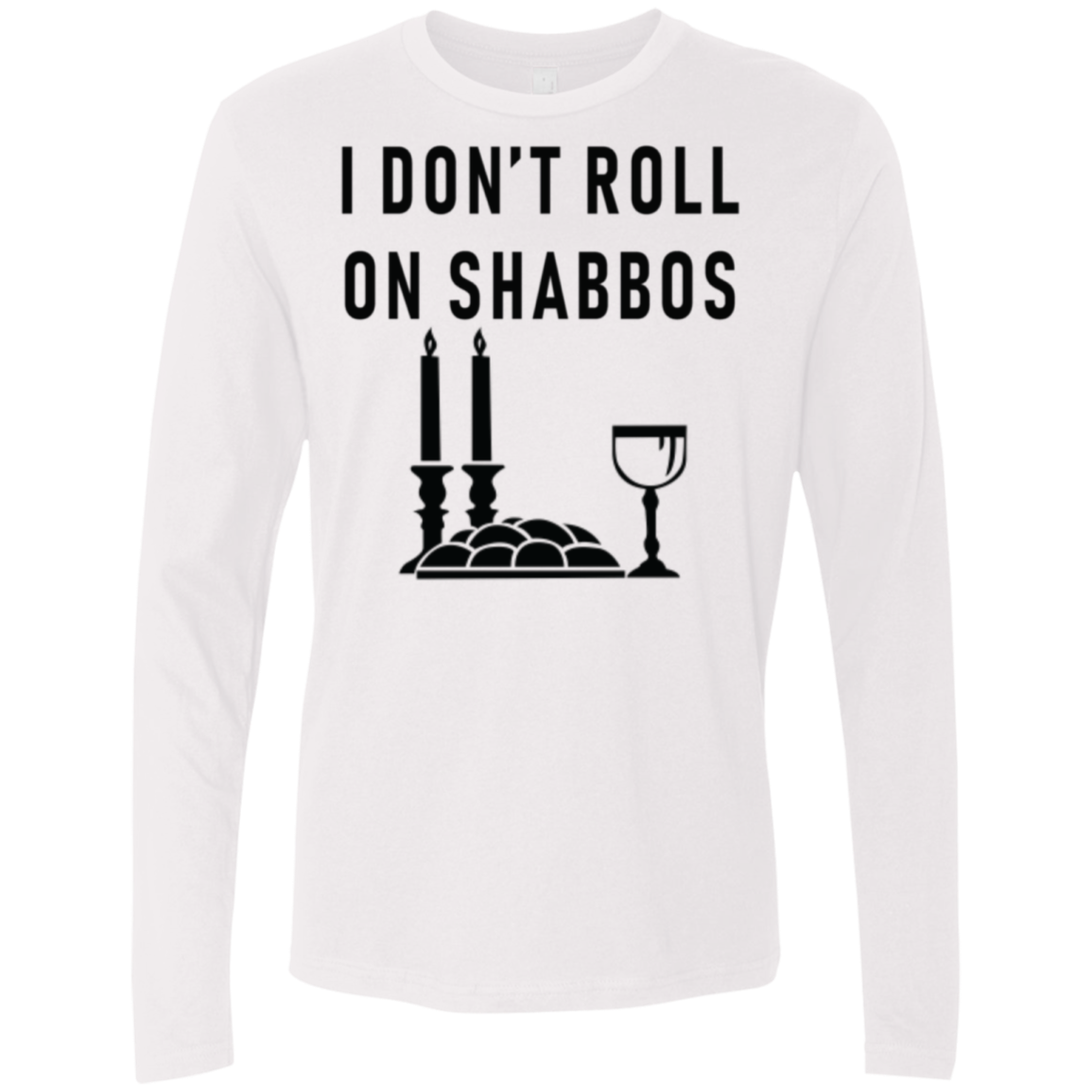 I Don't Roll On Shabbos Men's Long Sleeve Tee