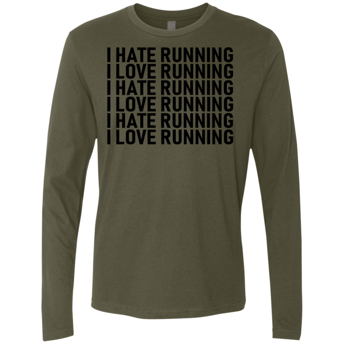 I Hate Running I Love Running Men's Long Sleeve Tee