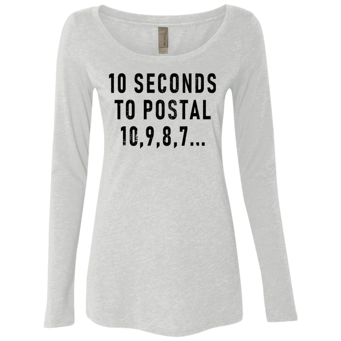 10 Seconds To Postal Women's Long Sleeve Tee