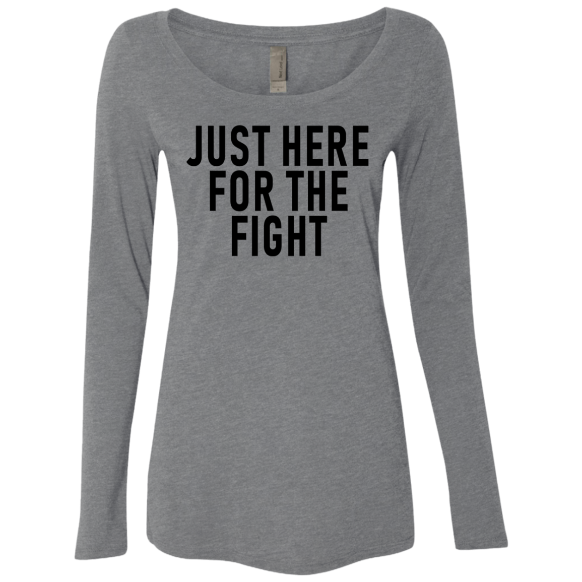 Just Here For The Fight Women's Long Sleeve Tee
