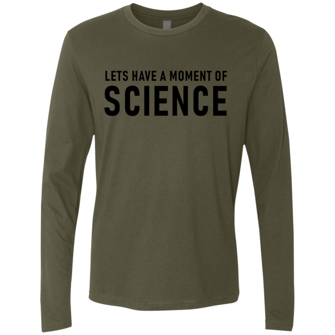 Let's Have A Moment Of Science Men's Long Sleeve Tee