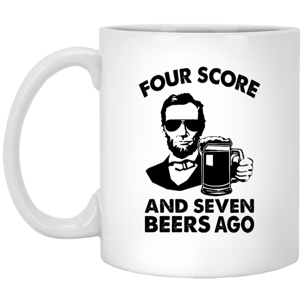 Four Score And Seven Beers Ago 11 oz. White Coffee Mug