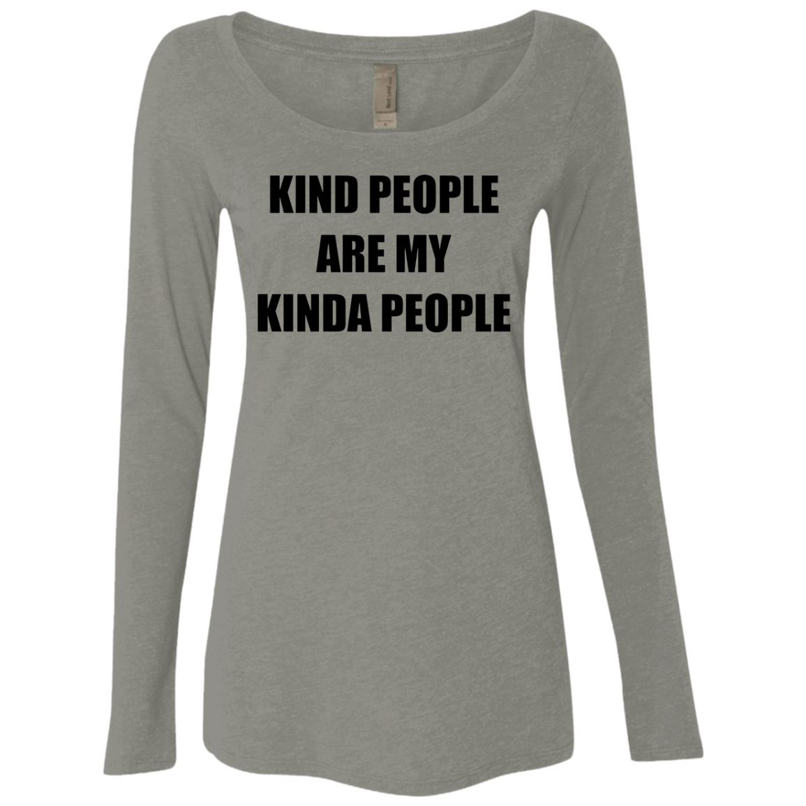 Kind People Are My Kinda People Women's Long Sleeve Tee
