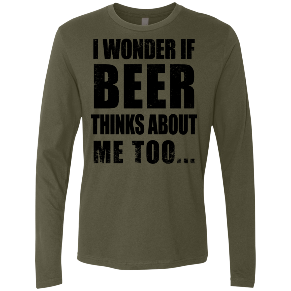 I Wonder if Beer Thinks About Me Too Men's Long Sleeve Tee