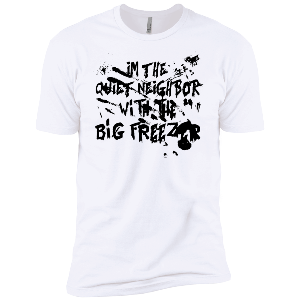 I'm The Quiet Neighbour With The Big Freezer Men's Classic Tee
