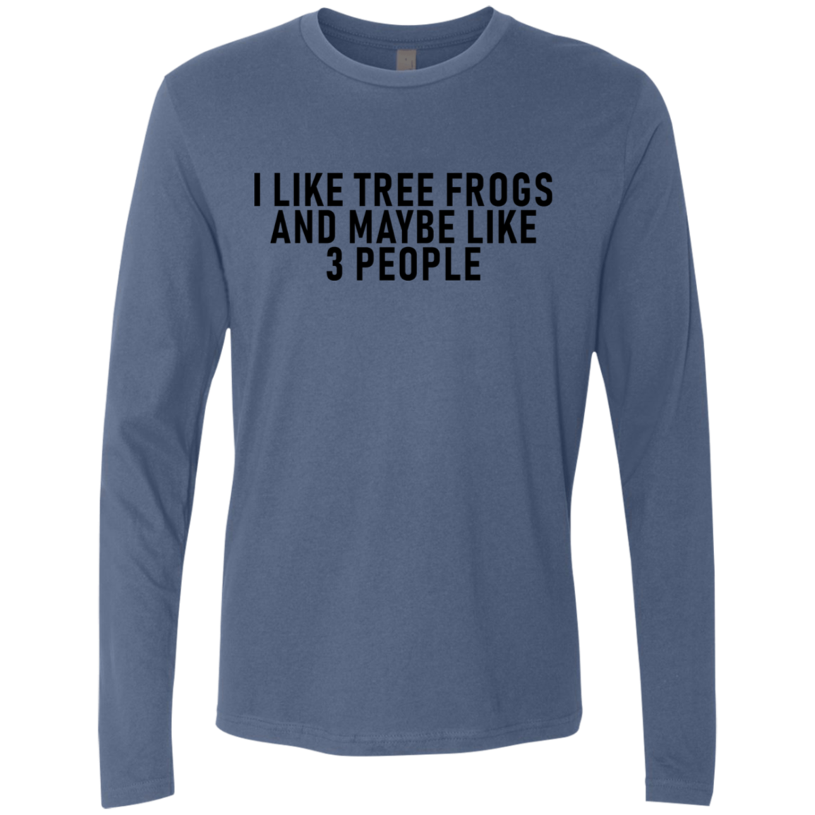 I Like Tree Frogs And Maybe 3 People Men's Long Sleeve Tee