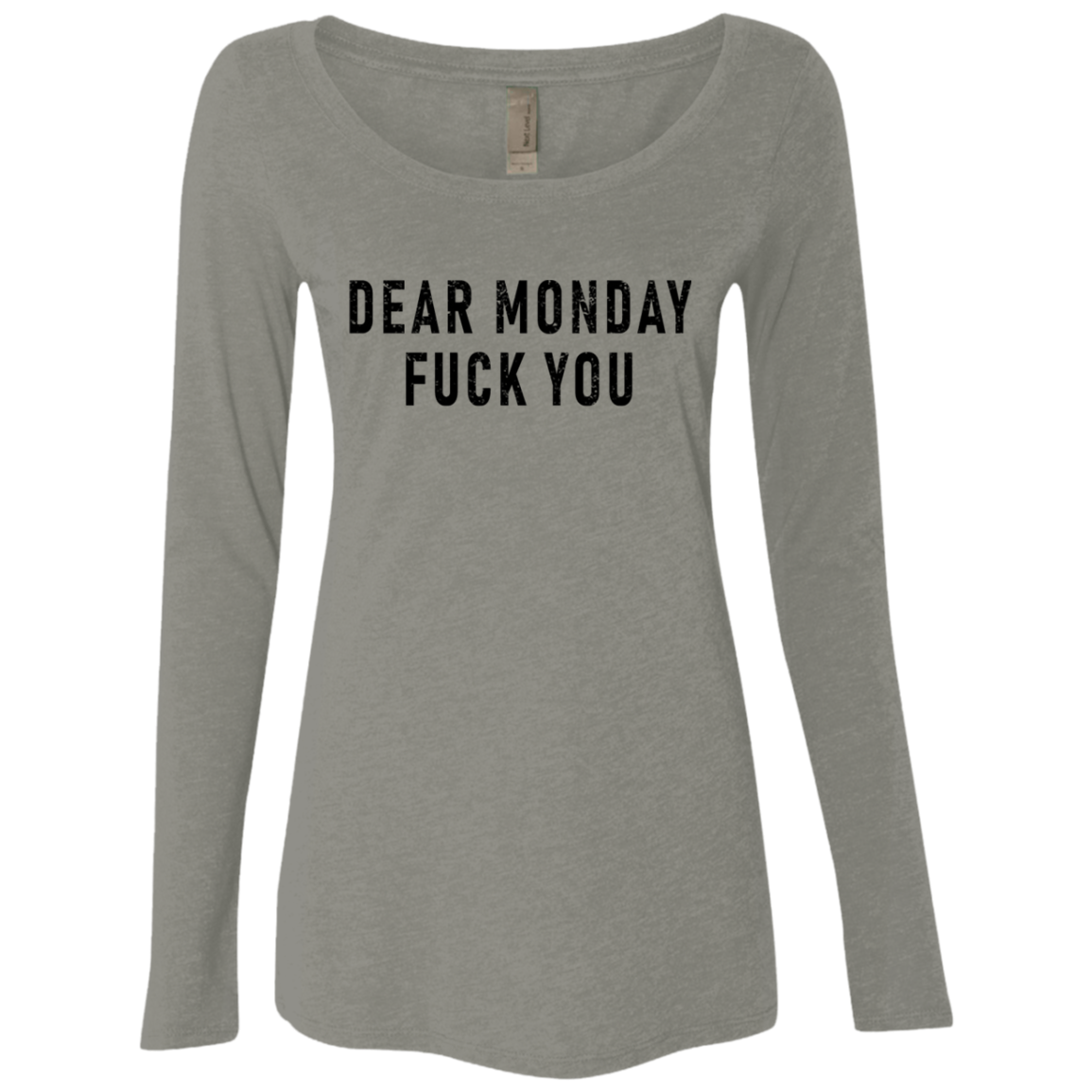 Dear Monday Fuck You Women's Long Sleeve Tee