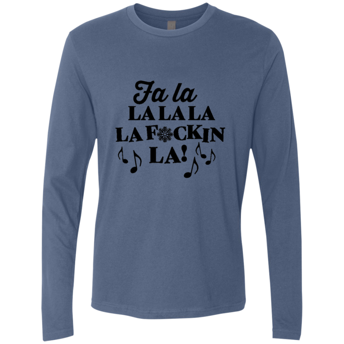 Fa La La La La F'ckin La Men's Long Sleeve Tee
