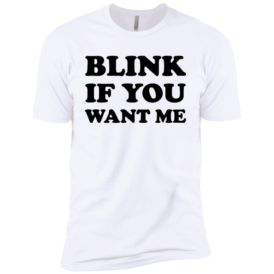 Blink if you Want Me Men's Classic Tee - Trendy Tees
