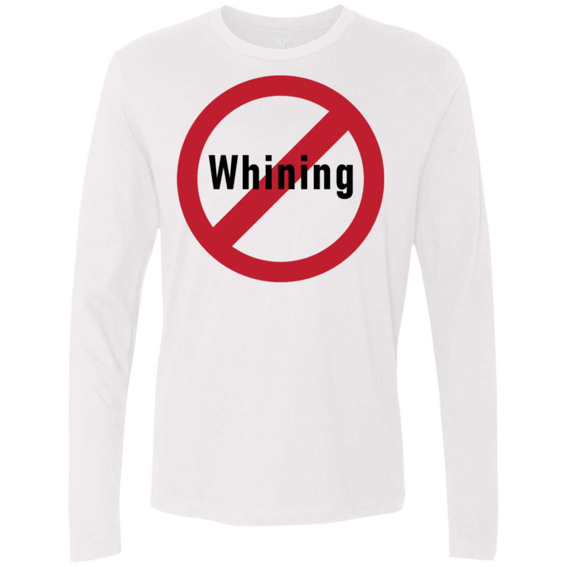 No Whining Men's Long Sleeve Tee