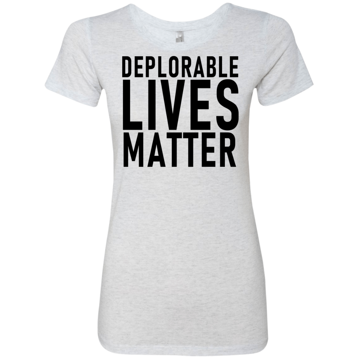 Deplorable Lives Matter Women's Classic Tee