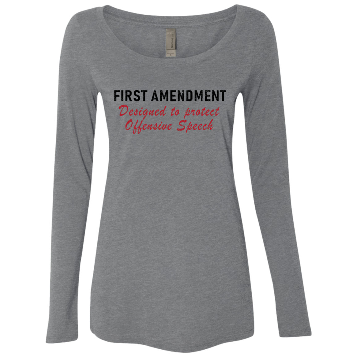First Amendment Designed To Protect Offensive Speech Women's Long Sleeve Tee