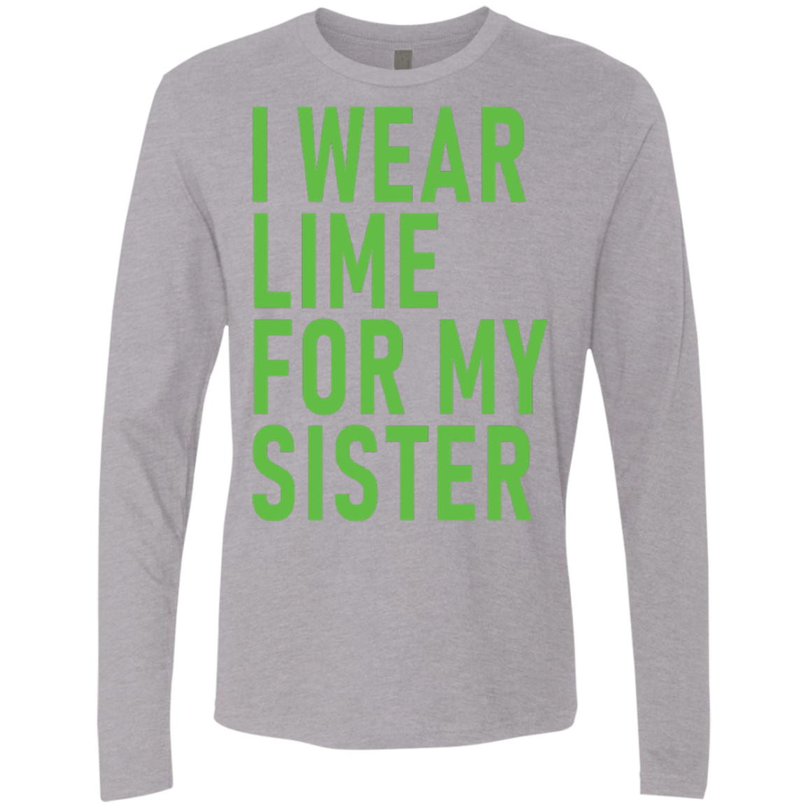 I Wear Lime For My Sister Men's Long Sleeve Tee
