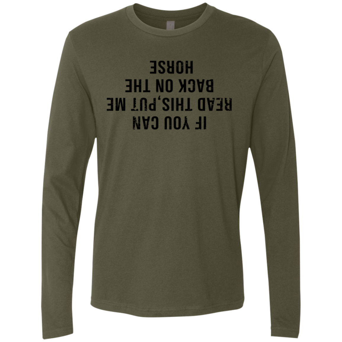 If You Can Read This Put Me Back On The Horse Men's Long Sleeve Tee