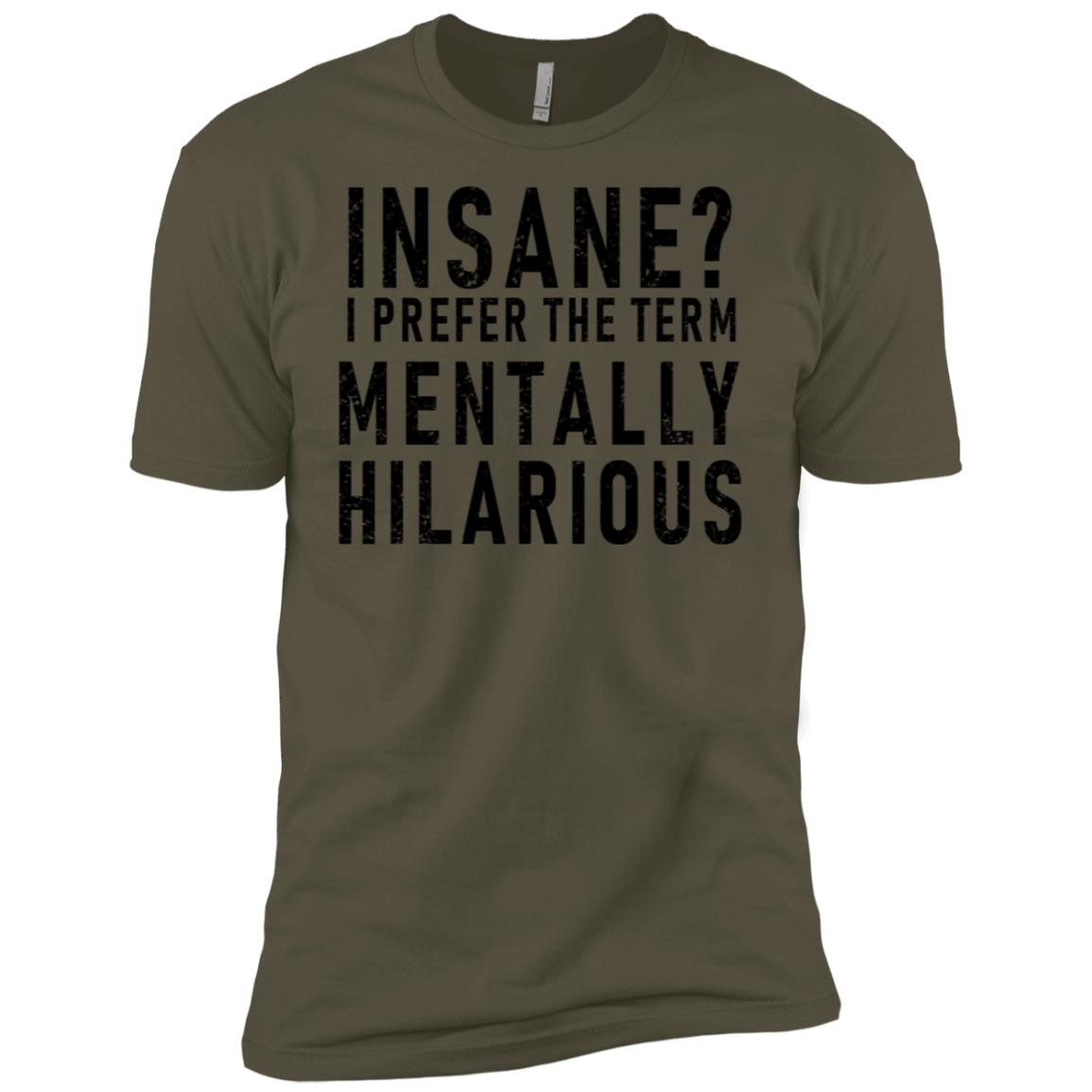 Insane I Prefer The Term Menatlly Hilarious Men's Classic Tee