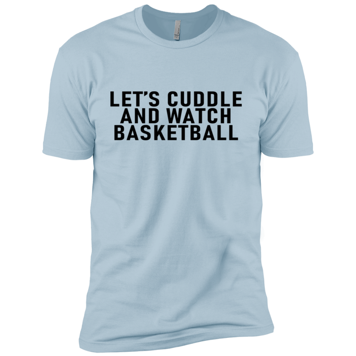 Let's Cuddle And Watch Basketball Men's Classic Tee