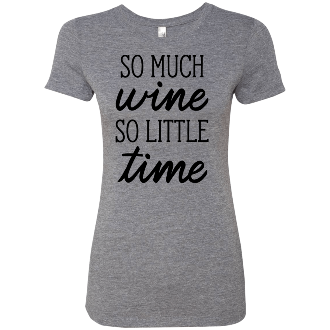 So Much Wine So Little Time Women's Classic Tee