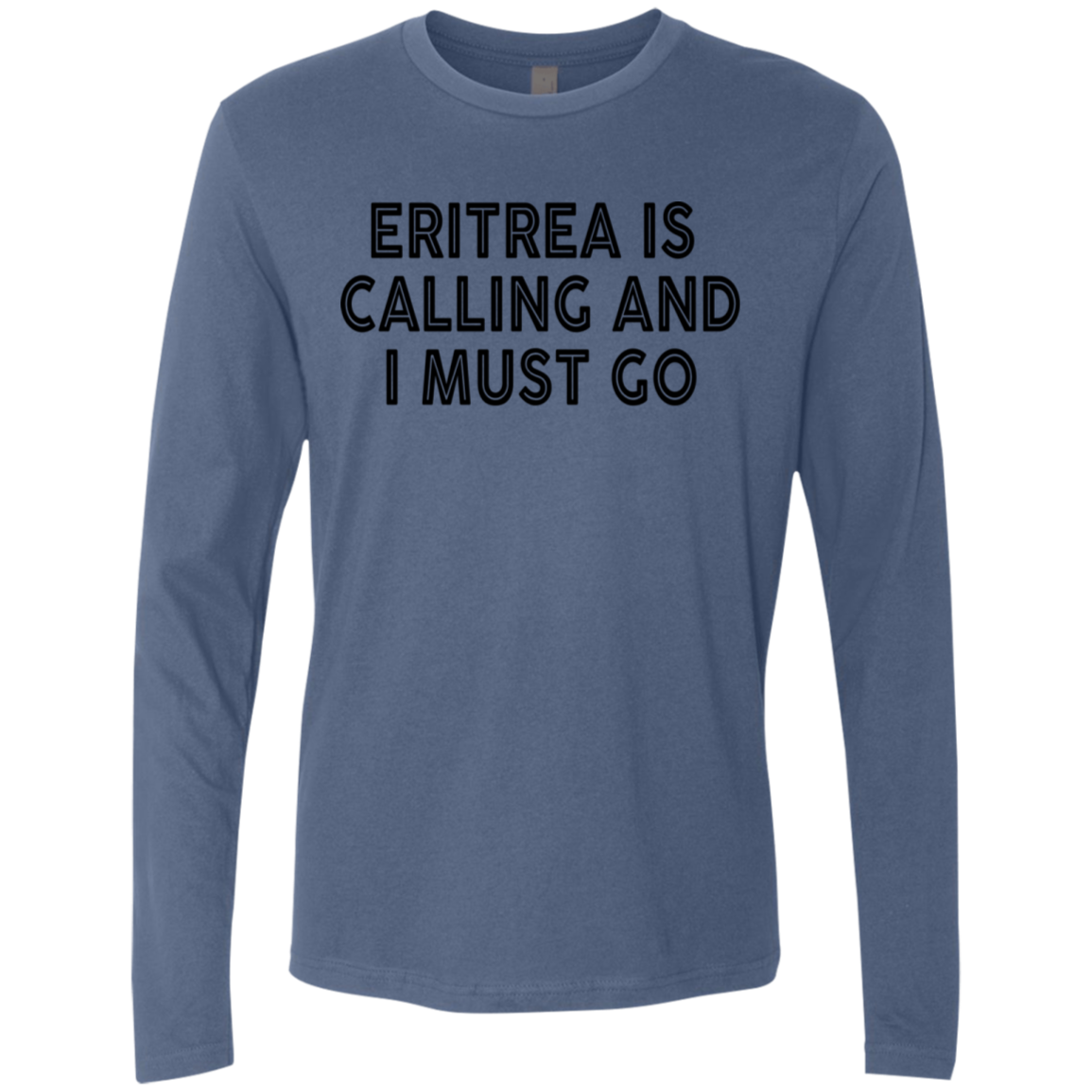 Eritrea Is Calling And I Must Go Men's Long Sleeve Tee