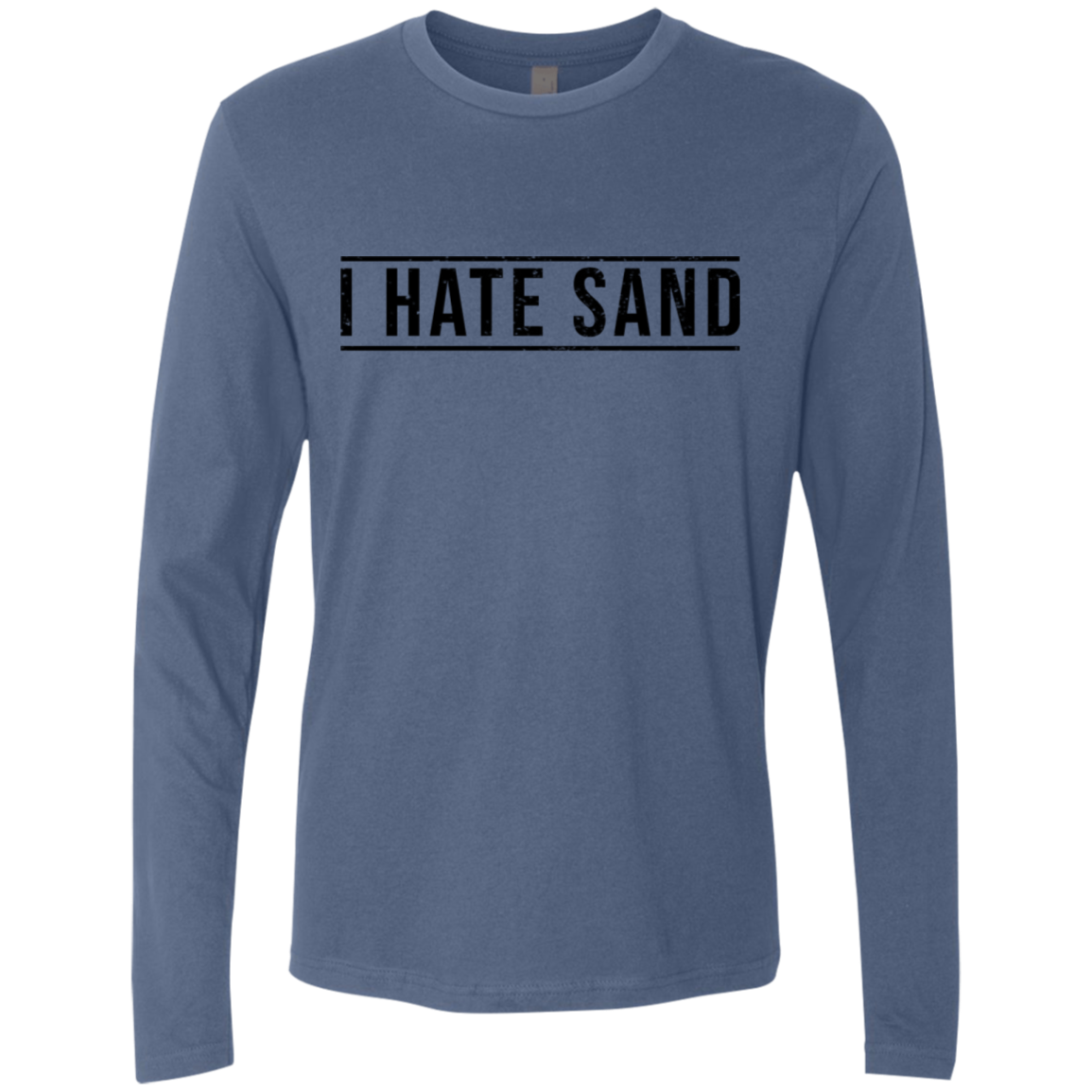 I Hate Sand Men's Long Sleeve Tee