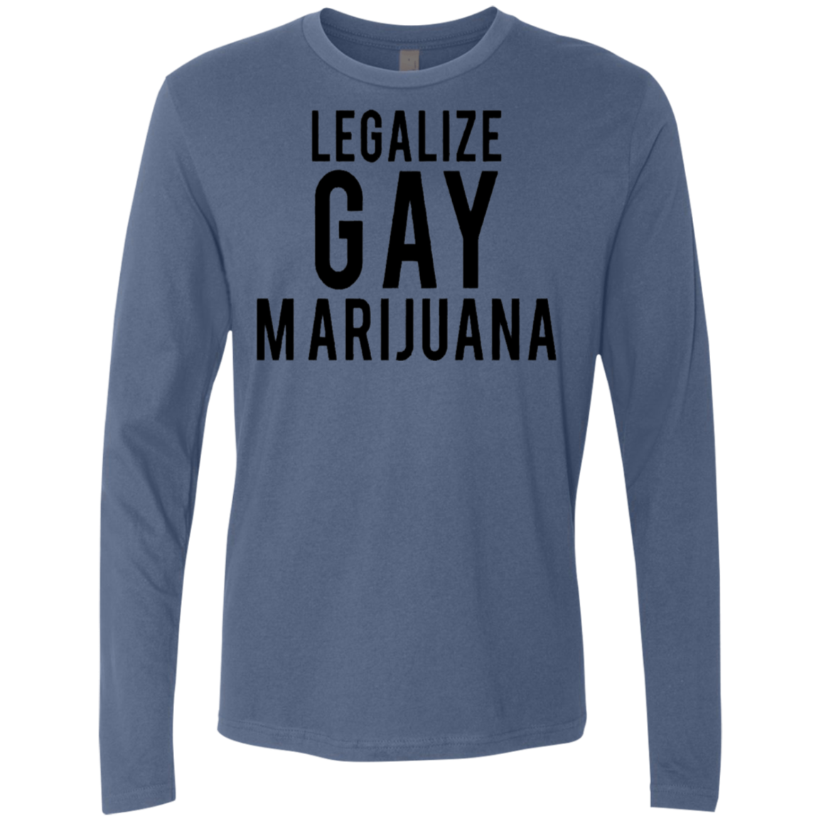 Legalize Gay Marijuana Men's Long Sleeve Tee