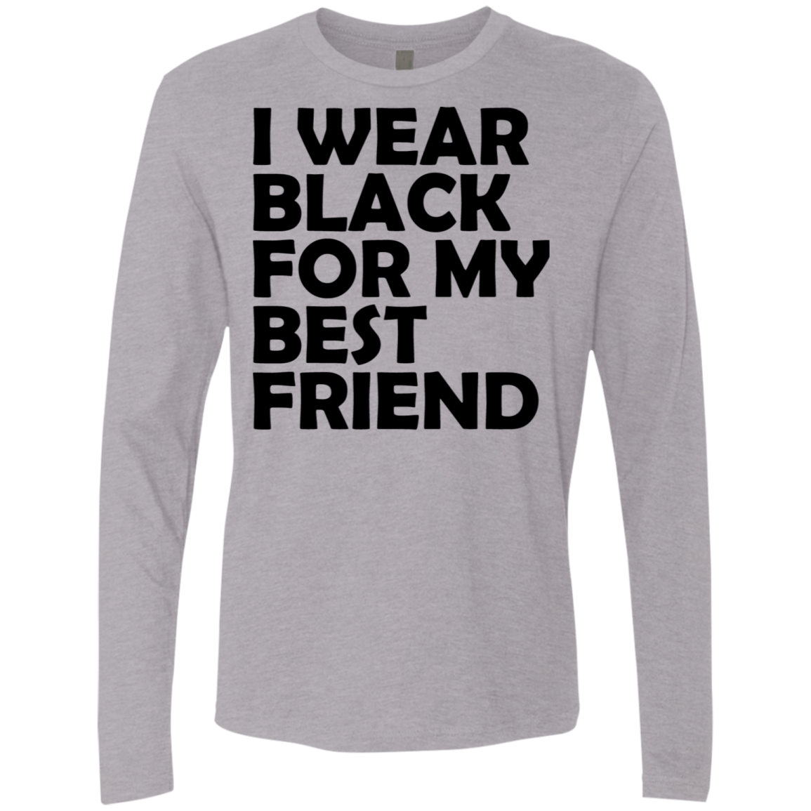 I Wear Black For My Best Friend Men's Long Sleeve Tee