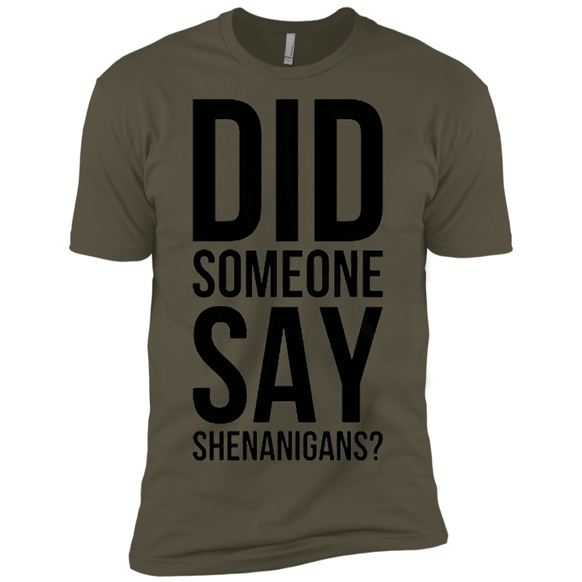 Did Someone Say Shenanigans Men's Classic Tee