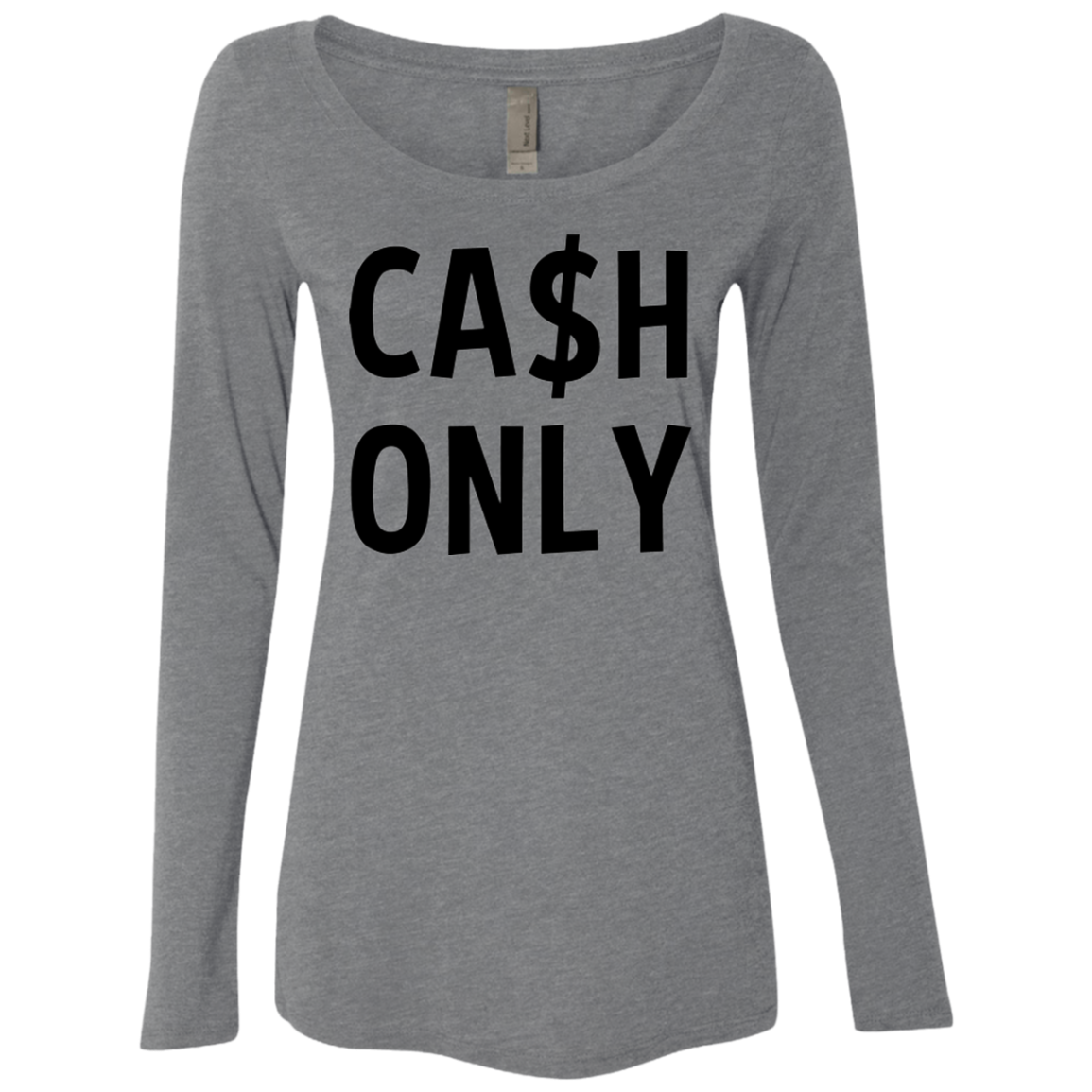 Cash Only Women's Long Sleeve Tee - Trendy Tees