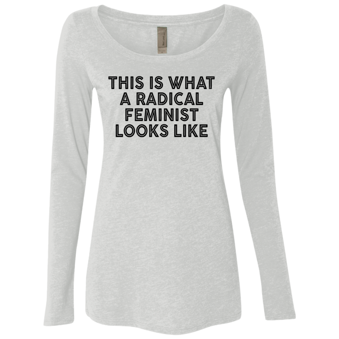 This Is What A Radical Feminist Looks Like Women's Long Sleeve Tee