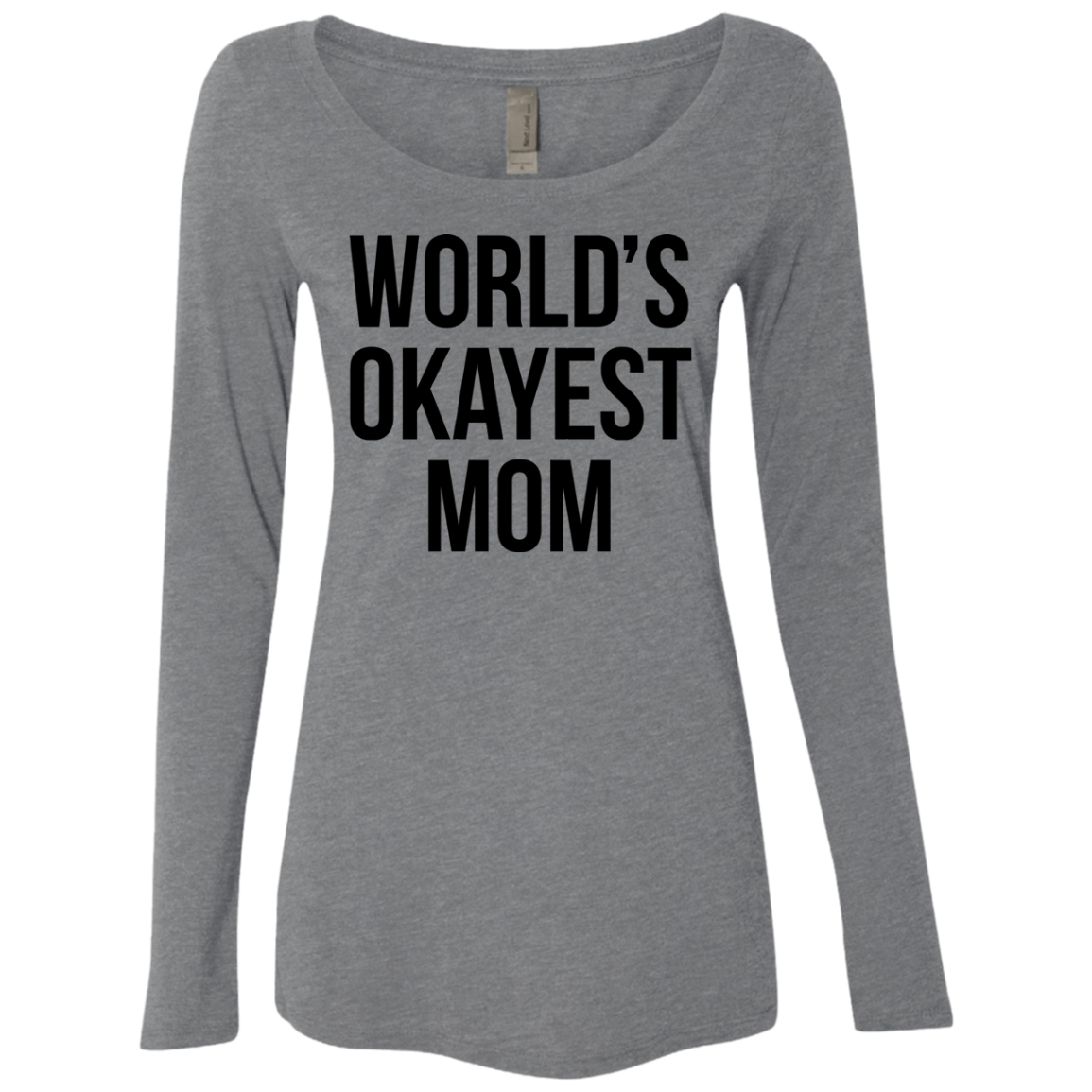 World's Okayest Mom Women's Long Sleeve Tee