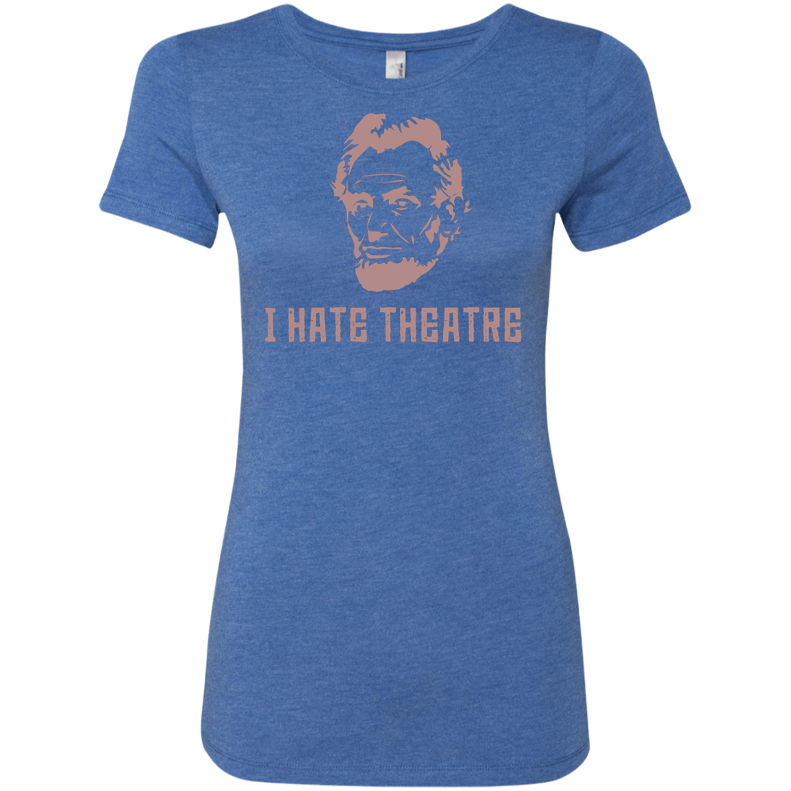I Hate Theatre Lincoln Women's Classic Tee