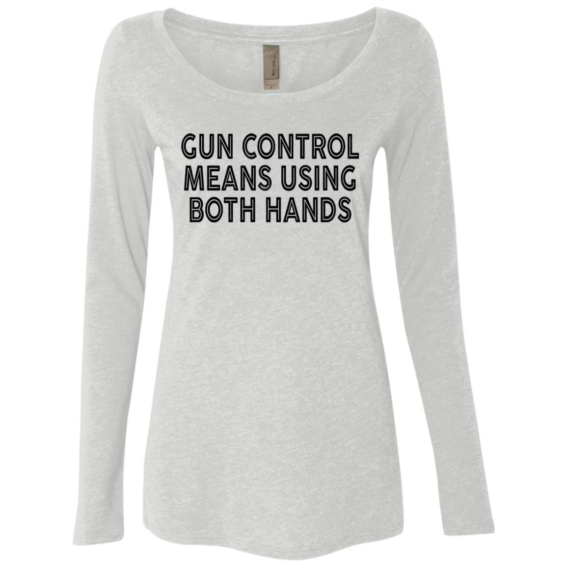 Gun Control Means Using Both Hands Women's Long Sleeve Tee