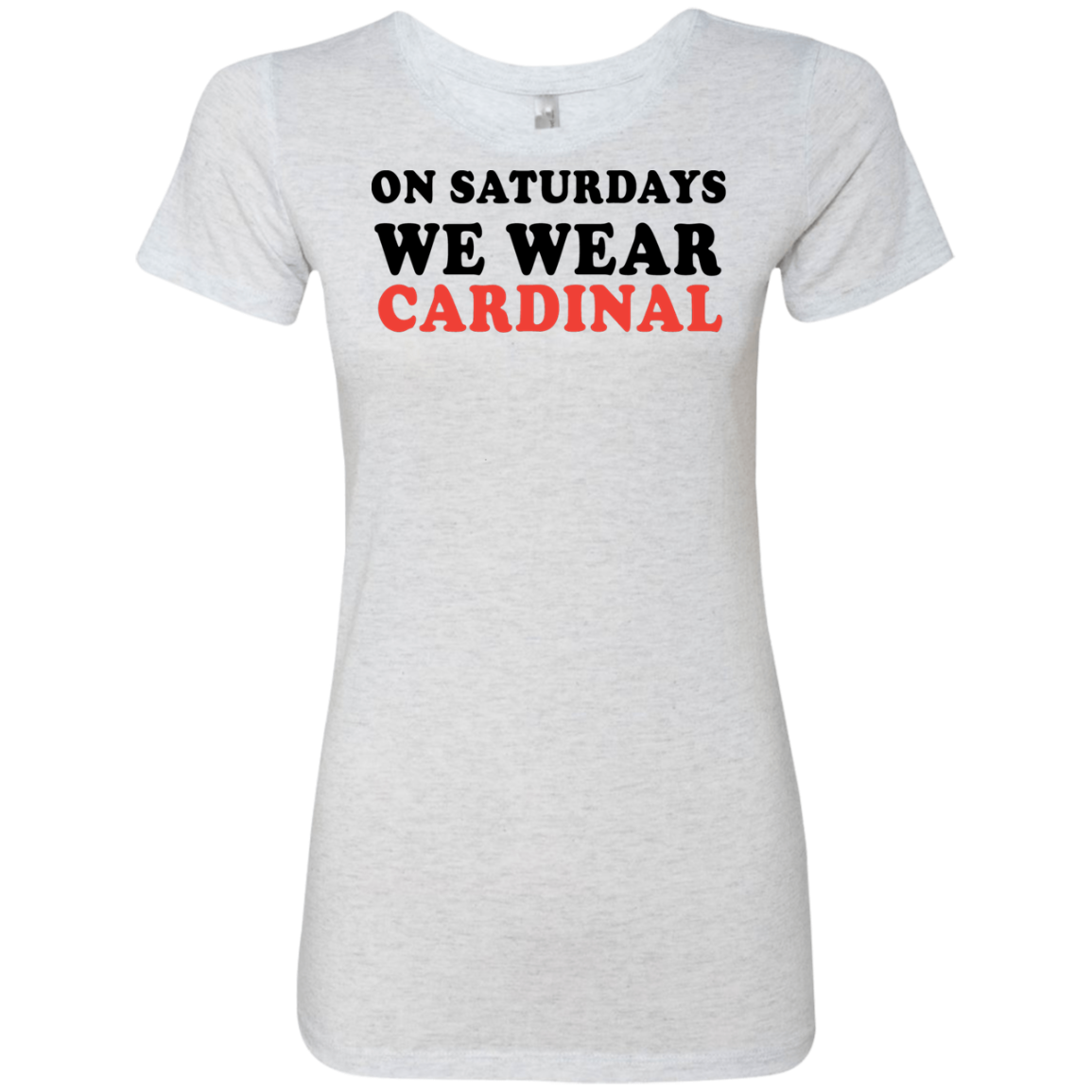 On Saturdays We Wear Cardinal Women's Classic Tee