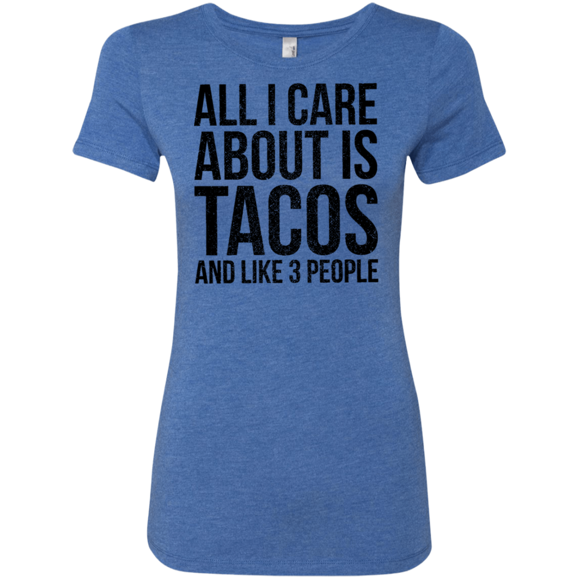All I Care About is Tacos and Like 3 People Women's Classic Tee - Trendy Tees
