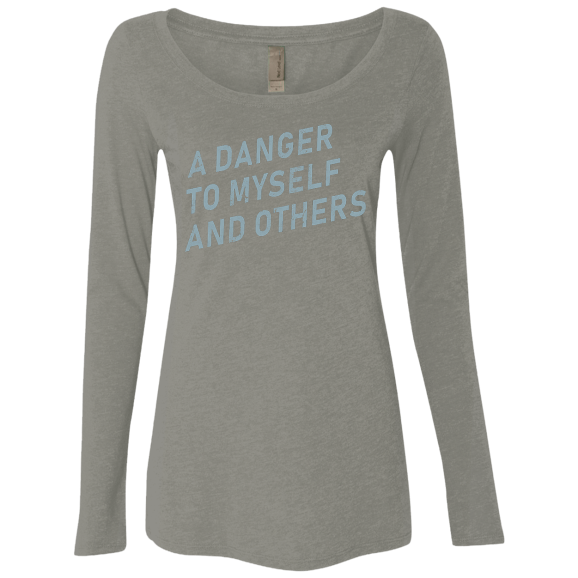 A Danger To Myself And Others Women's Long Sleeve Tee