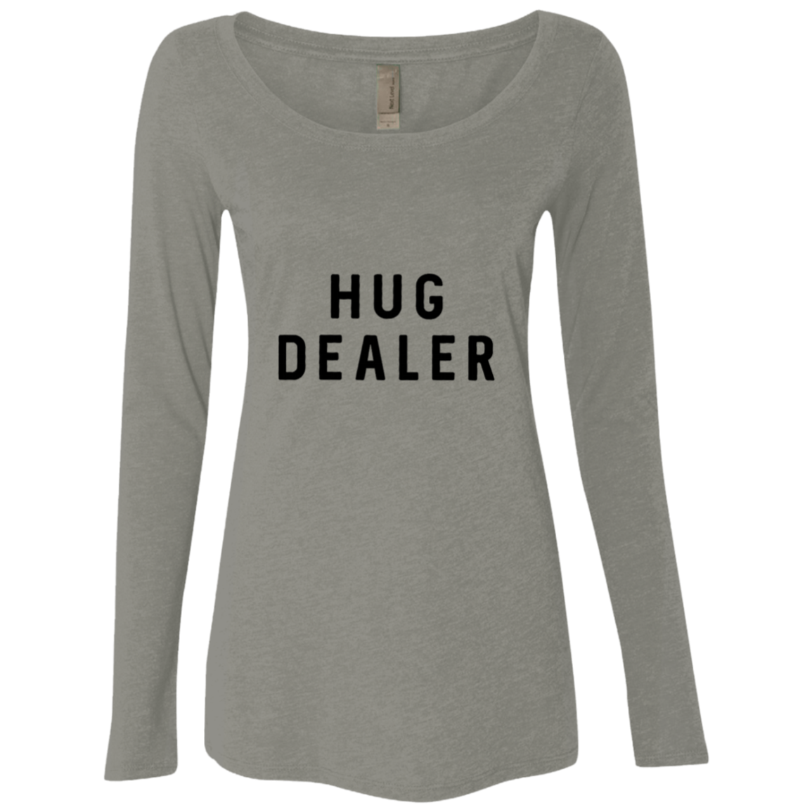 I'm a Hug Dealer Women's Long Sleeve Tee